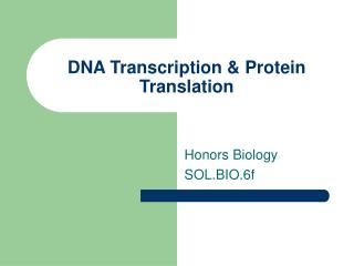 DNA Transcription  Protein Translation