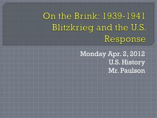 On the Brink: 1939-1941 Blitzkrieg and the U.S. Response