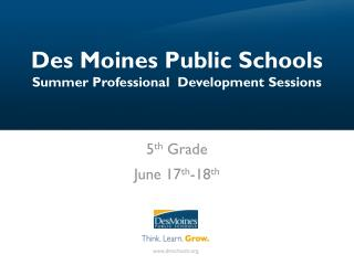 Des Moines Public Schools Summer Professional  Development Sessions