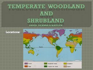 Temperate   Woodland and  Shrubland David, Deanna &  Kaitlyn