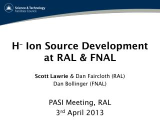 H –  Ion Source Development at RAL & FNAL