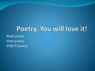 Poetry. You will love it!