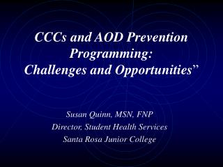 CCCs and AOD Prevention Programming:  Challenges and Opportunities