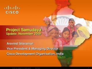 Aravind Sitaraman Vice President & Managing Director Cisco Development Organisation, India