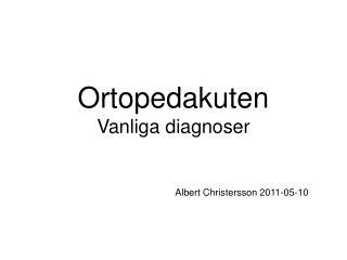 Ortopedakuten Vanliga diagnoser