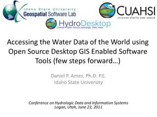 Daniel P. Ames, Ph.D. P.E. Idaho State  University
