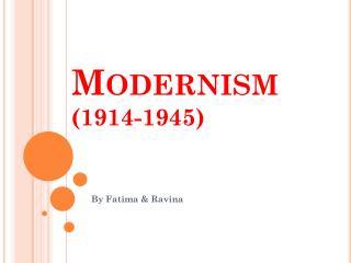 Modernism (1914-1945)