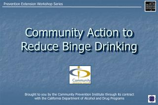 Community Action to Reduce Binge Drinking