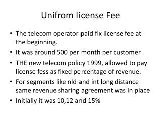 Unifrom  license Fee
