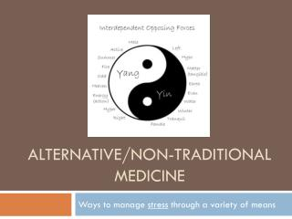 Alternative/non-traditional medicine
