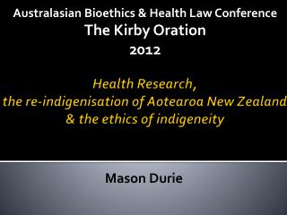 Health Research,  the  re-indigenisation of  Aotearoa  New  Zealand  & the  ethics of  indigeneity