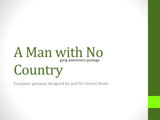 A Man with No Country