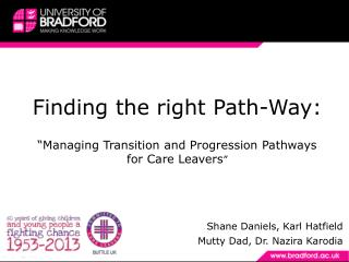"Finding the right Path-Way: ""Managing Transition and Progression Pathways for Care Leavers """