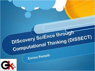DIScovery SciEnce  through Computational Thinking (DISSECT)