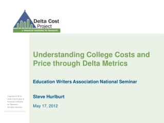 Understanding College Costs and Price through Delta Metrics