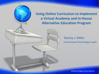 Using Online Curriculum to Implement  a Virtual Academy and In-House Alternative Education Program