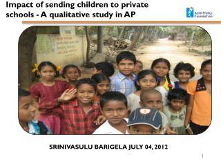 Impact of sending children to private schools  -  A qualitative study in AP