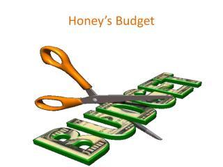 Honey�s Budget