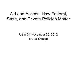 Aid and Access: How Federal, State, and Private Policies Matter