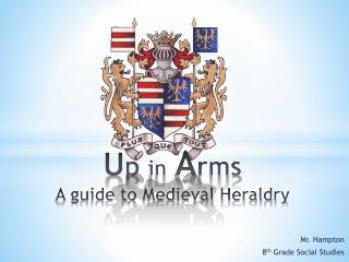U p  in A rms A guide to Medieval Heraldry