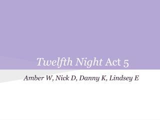 Twelfth Night  Act 5