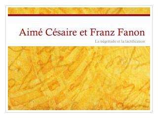Aimé Césaire et Franz Fanon