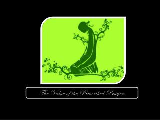 The Value of the Prescribed Prayers
