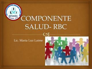 COMPONENTE SALUD-  RBC
