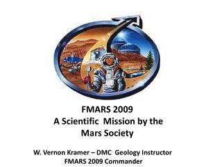 FMARS 2009    A Scientific  Mission by the Mars Society