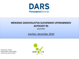 MERJENJE ZADOVOLJSTVA SLOVENSKIH UPORABNIKOV AVTOCEST RS (poročilo)