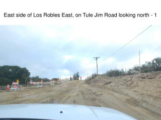 East side of Los Robles  East,  on Tule Jim Road looking north -  1