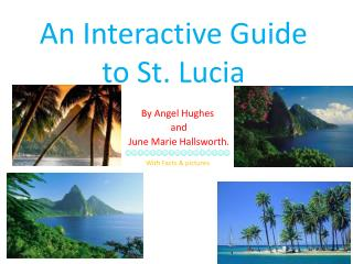 An Interactive Guide to St. Lucia