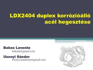 LDX2404 duplex korrózióálló acél hegesztése