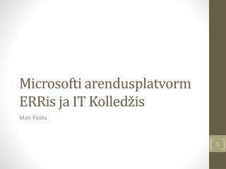 Microsofti arendusplatvorm ERRis ja IT Kolled�is