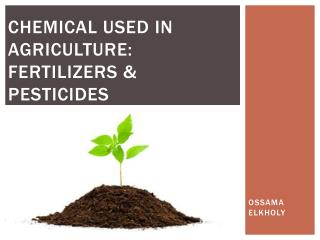Chemical used In agriculture: Fertilizers & Pesticides