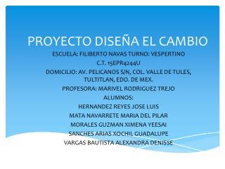PROYECTO DISEÑA EL CAMBIO