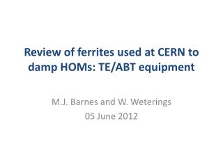 Review of ferrites used at CERN to damp  HOMs : TE/ ABT equipment