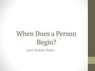 When Does a Person Begin?