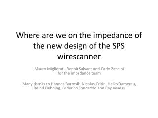 Where are we on the impedance of the new design of the SPS  wirescanner