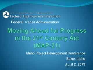 Moving Ahead for Progress in the 21 st  Century Act (MAP-21 )