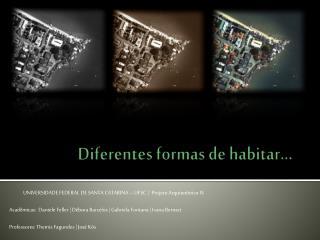 Diferentes formas de habitar...