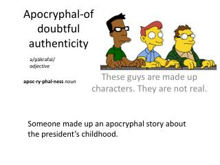Apocryphal-of doubtful authenticity