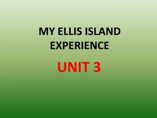 MY ELLIS ISLAND EXPERIENCE