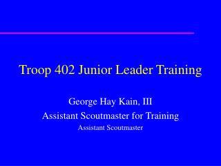 Troop 402 Junior Leader Training