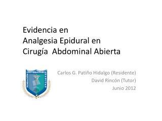 Evidencia en  Analgesia  Epidural  en  Cirugía  Abdominal  A bierta