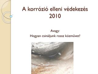 A korrózió elleni védekezés 2010