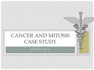 Cancer and mitosis case study