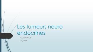 Les tumeurs neuro endocrines
