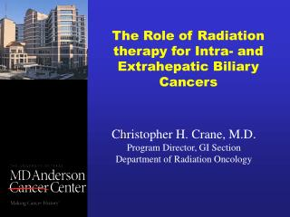 The Role of Radiation therapy for Intra- and Extrahepatic Biliary Cancers