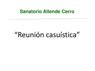 Sanatorio Allende Cerro